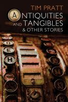 Cover for 'Antiquities and Tangibles and Other Stories'