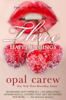 Opal Carew - Three Happy Endings Boxed Set (Secrets, Surprises, and Surrender)