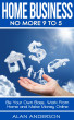 Home Business: No More 9 to 5!: Be Your Own Boss, Work From Home and Make Money Online by Alan Anderson