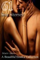 Mary Biel - 61 Sex Stories A Beautiful Erotica Collection
