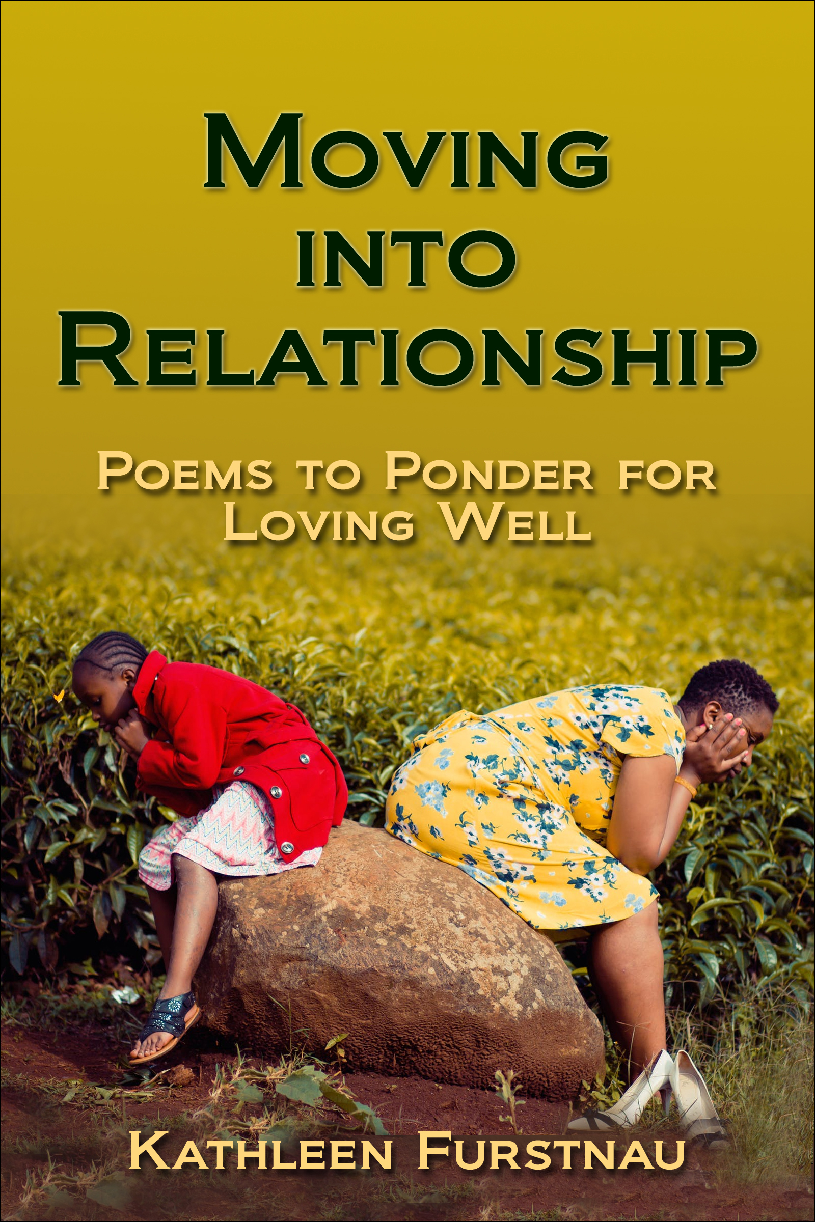 Moving Into Relationship: Poems to Ponder for Loving Well, an Ebook by  Kathleen Furstnau