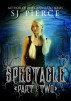 Spectacle - Part Two by S.J. Pierce