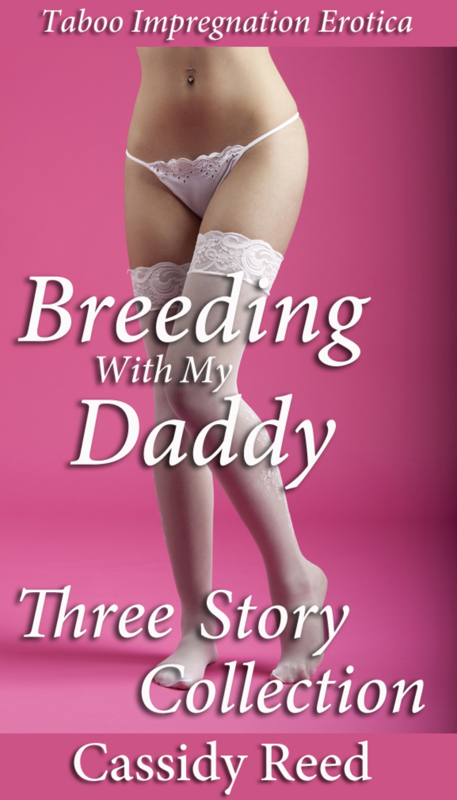 Impregnation Storys Cool smashwords – breeding with my daddy: three story bundle collection