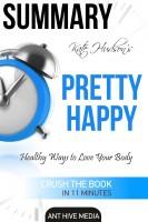 Ant Hive Media - Kate Hudson's Pretty Happy: Healthy Ways to Love Your Body Summary