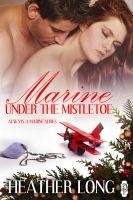 Heather Long - Marine Under the Mistletoe