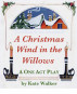 A Christmas Wind in the Willows - Children's Play by Kate Walker