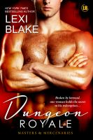 Lexi Blake - Dungeon Royale, Masters and Mercenaries, Book 6