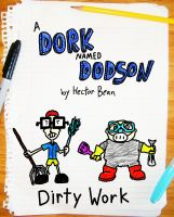 Hector Bean - A Dork Named Dodson: Dirty Work
