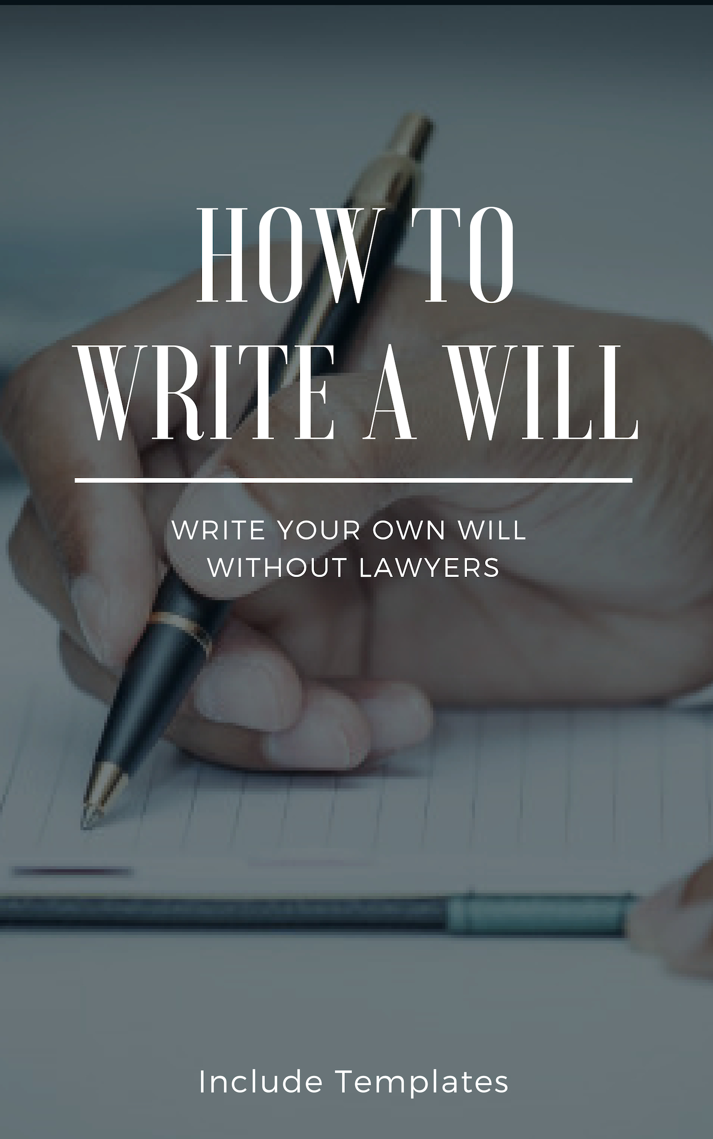 How To Write A Will: The Fastest And Easiest Guide To Write Your Own Will  Without Lawyers: Include Templates, The Key To Making A Right Testament  Step