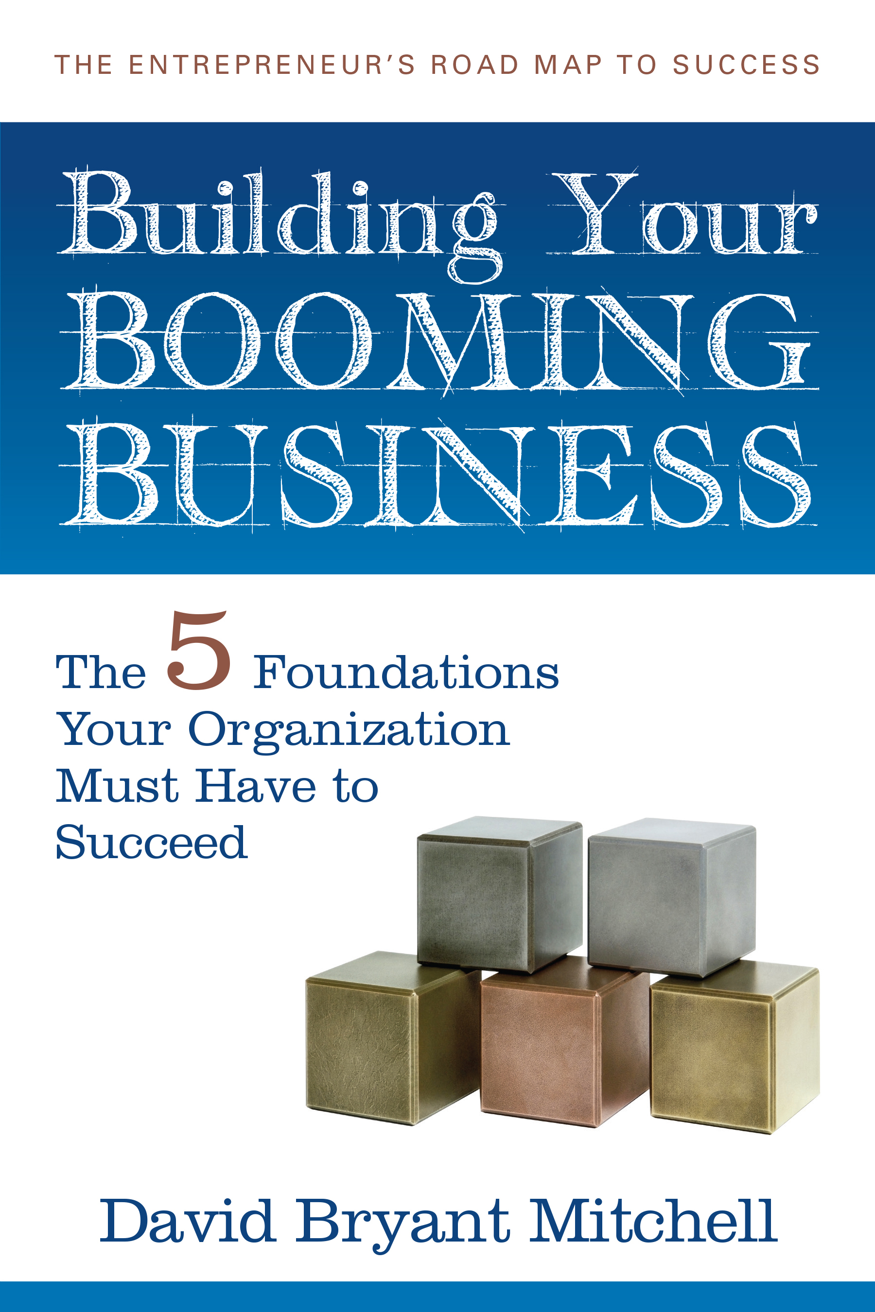 Building Your Booming Business: The Five Foundations Every Organization  Needs to Succeed, an Ebook by David Bryant Mitchell
