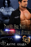 Rayne O'Gara - Taming Her Past - Protecting Her Future