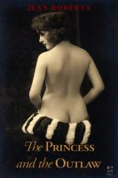"Cover for ""The Princess and the Outlaw: Tales from the Torrid Past"""