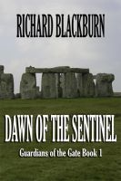 Richard Blackburn - Dawn of the Sentinel (Book 1 Guardians of the Gate Series)