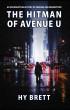 The Hitman of Avenue U by Hy Brett
