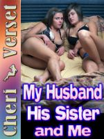 Cheri Verset - My Husband, His Sister, and Me