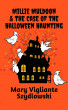 Millie Muldoon & the Case of the Halloween Haunting by Mary Vigliante Szydlowski
