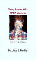 Linda Meckler - Sleep Apnea With CPAP Machine and Sleep Study