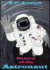 Return of the Astronaut by S.P. Austen
