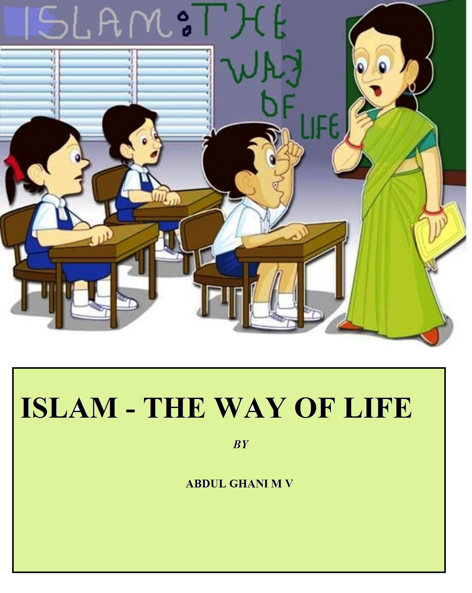 Islam - The Way of Life, an Ebook by Abdul Ghani M V