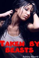 Ashley Alberti - Taken by Beasts