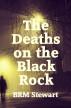 The Deaths on Black Rock by BRM Stewart