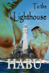To the Lighthouse: Towers of Gay Love by Habu