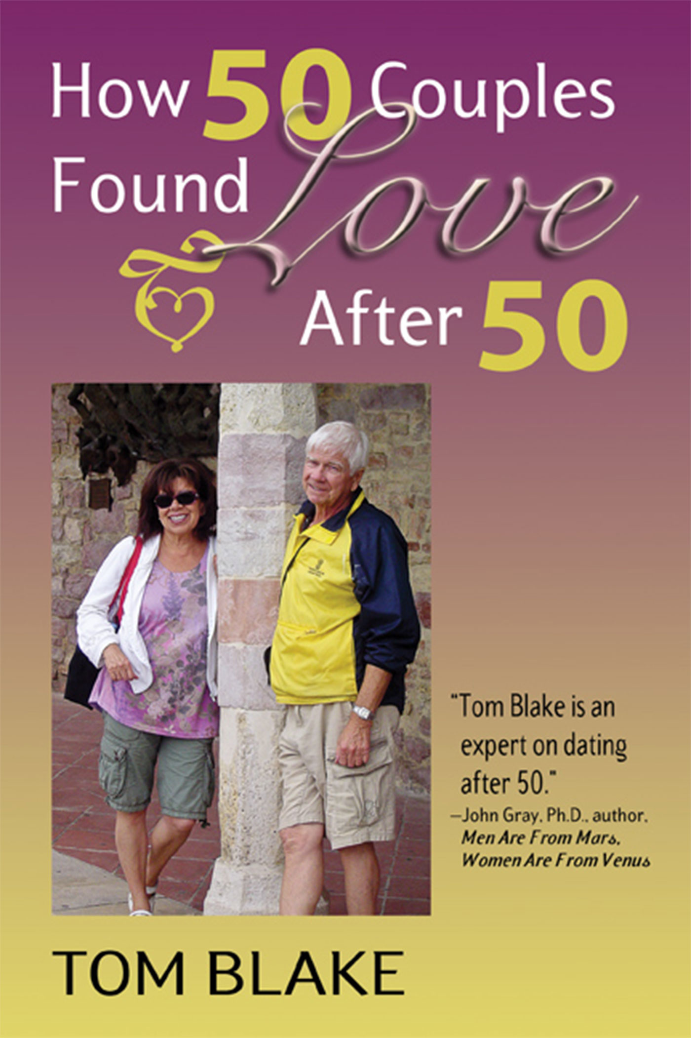 How 50 Couples Found Love After 50, an Ebook by Tom Blake