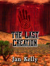 The Last Creation by Jan Kelly