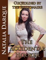 Natalia Darque - Cuckolded by the Billionaire: The Accidental Hooker