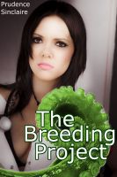 Prudence Sinclaire - The Breeding Project (Tentacle Sex Erotica)