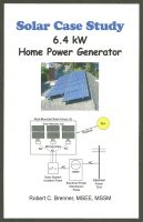 Robert C. Brenner - Solar Case Study: 6.4 kW Home Power Generator