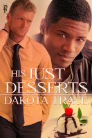 Dakota Trace - His Just Desserts
