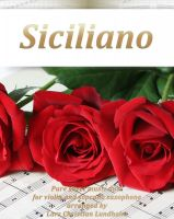 Pure Sheet Music - Siciliano Pure sheet music duet for violin and soprano saxophone arranged by Lars Christian Lundholm