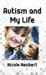 Autism and My Life by Nicole Neubert