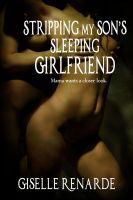 Giselle Renarde - Stripping My Son's Sleeping Girlfriend