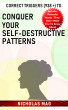 Correct Triggers (938 +) to Conquer Your Self-Destructive Patterns by Nicholas Mag