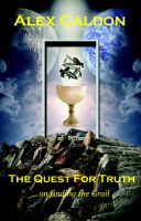 Cover for 'The Quest For Truth: On Finding The Grail'