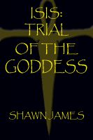 Shawn James - Isis: Trial of the Goddess