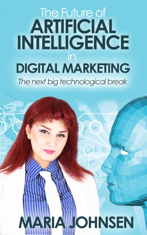 Smashwords About Maria Johnsen Author Of Blockchain In Digital Marketing Sales In The Age Of Intelligent Web The Future Of Artificial Intelligence In Digital Marketing Etc