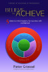 Believe to Achieve by Pieter Griessel