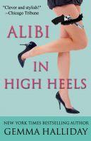 Gemma Halliday - Alibi In High Heels