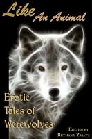 Bethany Zaiatz - Like An Animal: Erotic Tales of Werewolves