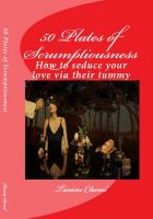 Trinisse Chanel - 50 Plates of Scrumptiousness -How to Seduce Your Love via their Tummy