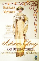 Barbara Metzger - Autumn Glory and Other Stories