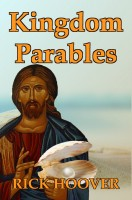 Rick Hoover - Kingdom Parables