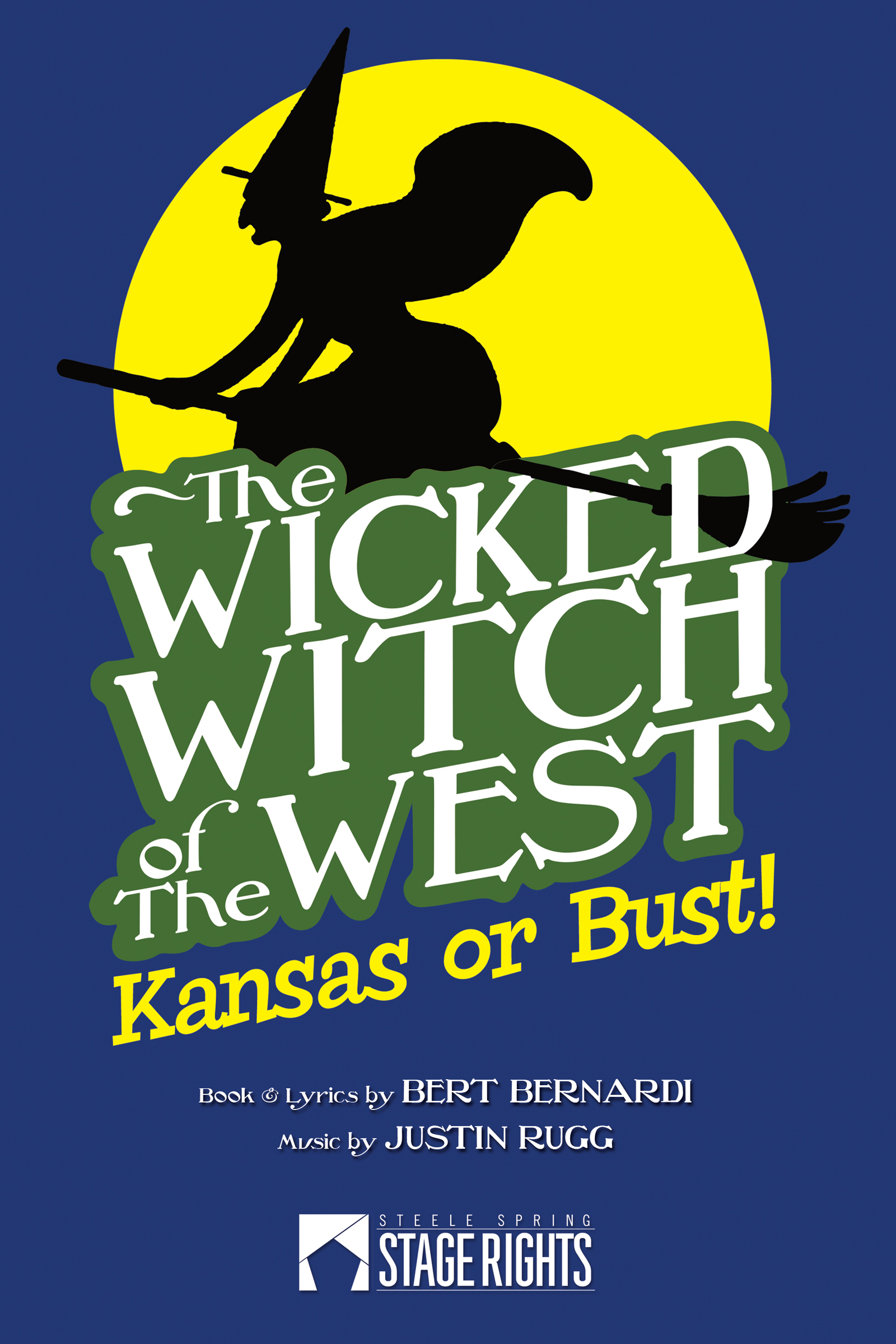 The Wicked Witch of the West: Kansas or Bust!, an Ebook by Bert Bernardi