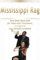 Pure Sheet Music - Mississippi Rag Pure Sheet Music Duet for Violin and F Instrument, Arranged by Lars Christian Lundholm