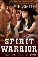 S.E. Smith - Spirit Warrior: Spirit Pass Book 2