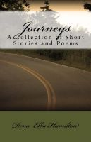 Dena Ellis Hamilton - Journeys: A Collection of Short Stories and Poems