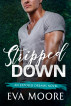 Stripped Down by Eva Moore